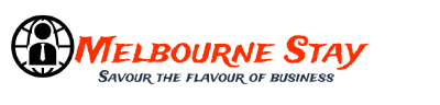 Melbourne Stay – Savour the flavour of Business